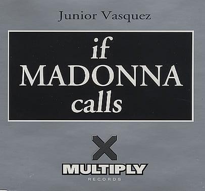 p-2416-Junior_Vasquez_-_If_Madonna_Calls_5_018524_126866.jpg